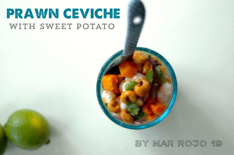 Prawn ceviche with sweet potato. www.marrojo19.com